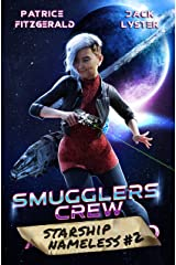 Smugglers Crew: a space opera adventure (Starship Nameless Book 2) Kindle Edition
