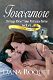 Forevermore (Heritage Time Travel Romance Series: PG-13 All Iowa Edition)