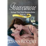 Forevermore (Heritage Time Travel Romance Series: PG-13 All Iowa Edition Book 3)