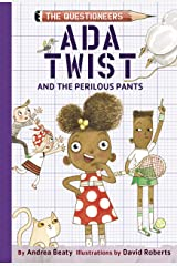 Ada Twist and the Perilous Pants: The Questioneers Book #2 Kindle Edition
