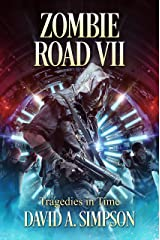 Zombie Road VII: Tragedies in Time Kindle Edition