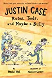 Justin Case: Rules, Tools, and Maybe a Bully: 3