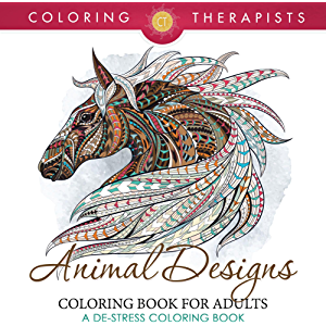 Animal Designs Coloring Book For Adults - A De-Stress Coloring Book (Animal Designs and Art Book Series)