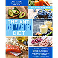 The Anti Inflammatory Diet: 650 Quick & Easy Tasty Recipes to Naturally Reduce Inflammation, Heal your Immune System and Lose up to 30 Pounds in just 4 ... Day Stress Free Meal Plan (English Edition)