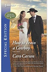 How to Train a Cowboy (Texas Rescue Book 2566)
