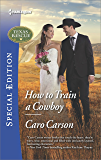 How to Train a Cowboy (Texas Rescue)