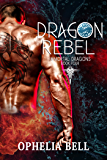 Dragon Rebel (Immortal Dragons Book 4)