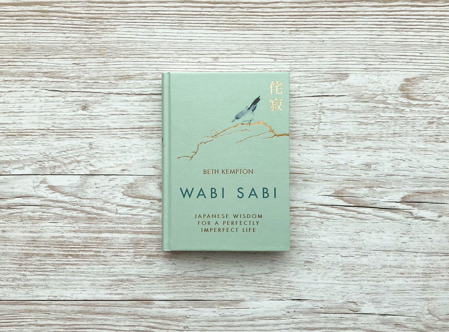 Wabi Sabi Japanese Wisdom For A Perfectly Imperfect Life Beth
