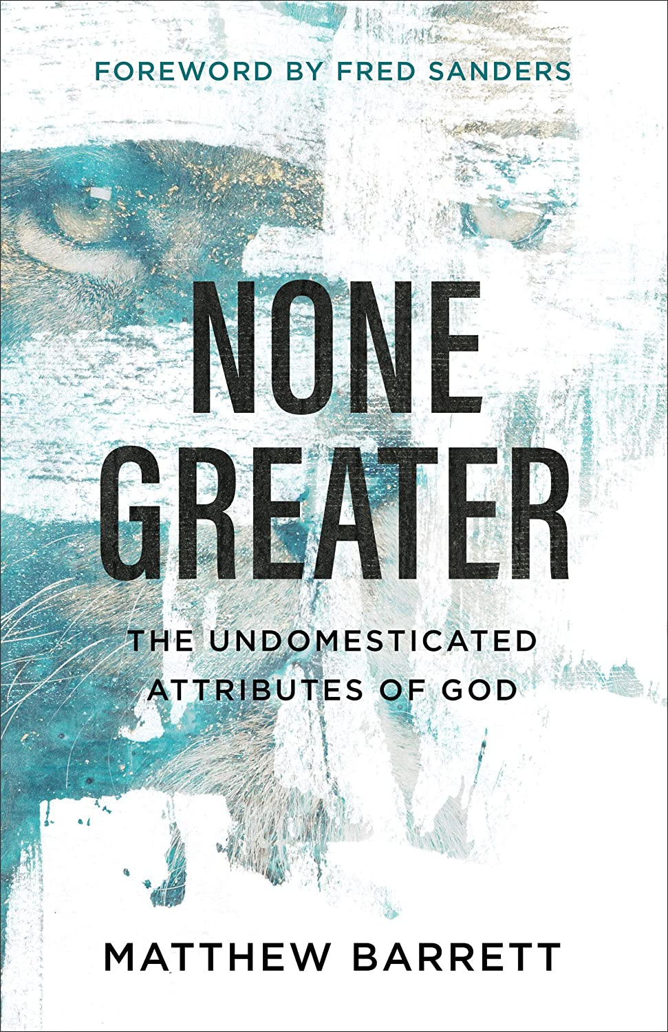 None Greater: The Undomesticated Attributes of God (English ...