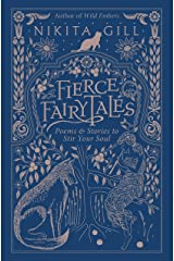 Fierce Fairytales: Poems and Stories to Stir Your Soul Kindle Edition