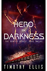 Hero in Darkness (The Hunter Legacy Book 12) Kindle Edition