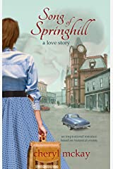Song of Springhill - a love story: an inspirational romance based on historical events Kindle Edition