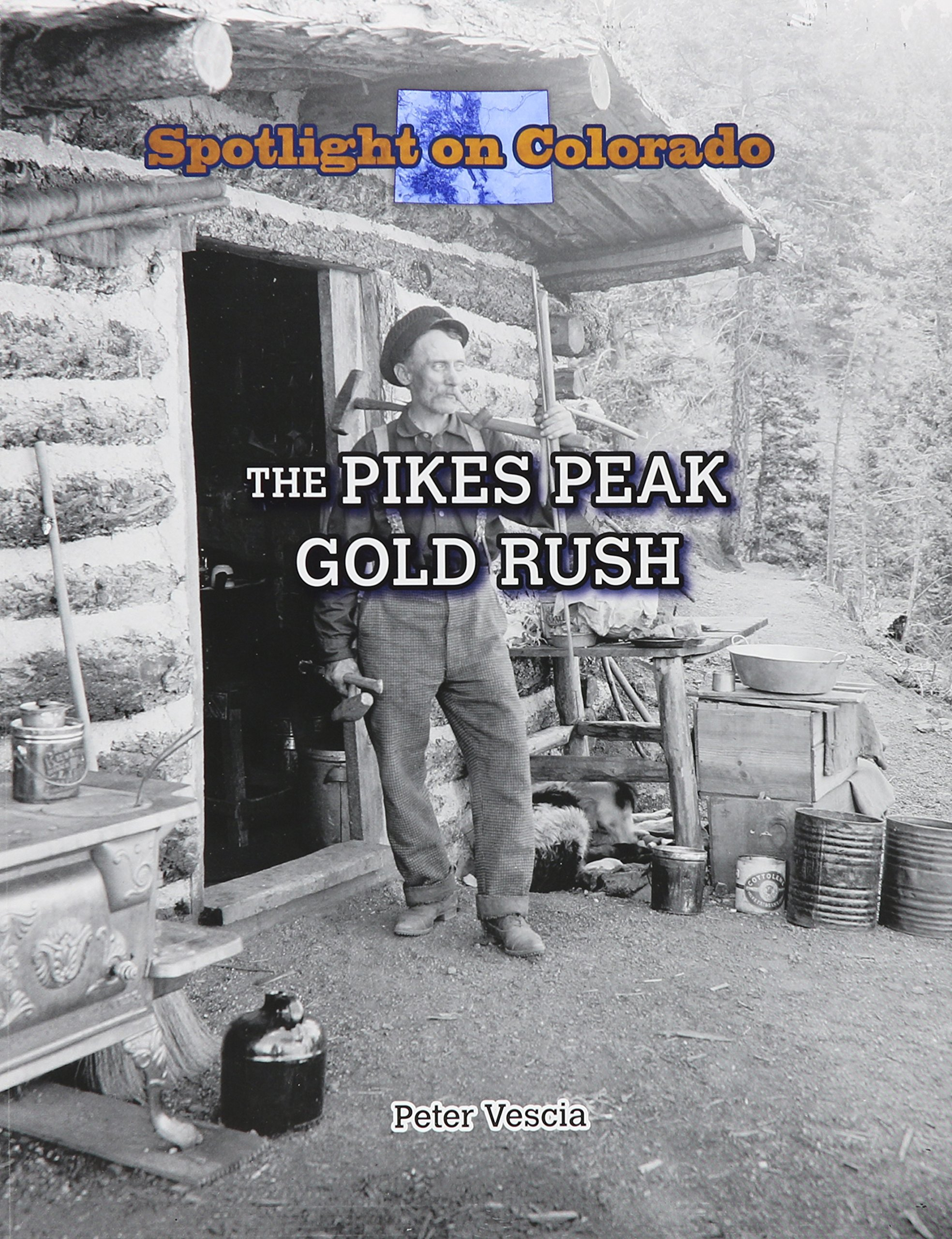 Download The Pikes Peak Gold Rush (Spotlight on Colorado) ebook