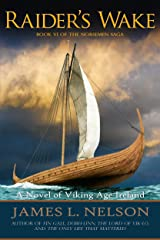 Raider's Wake: A Novel of Viking Age Ireland (The Norsemen Saga Book 6)