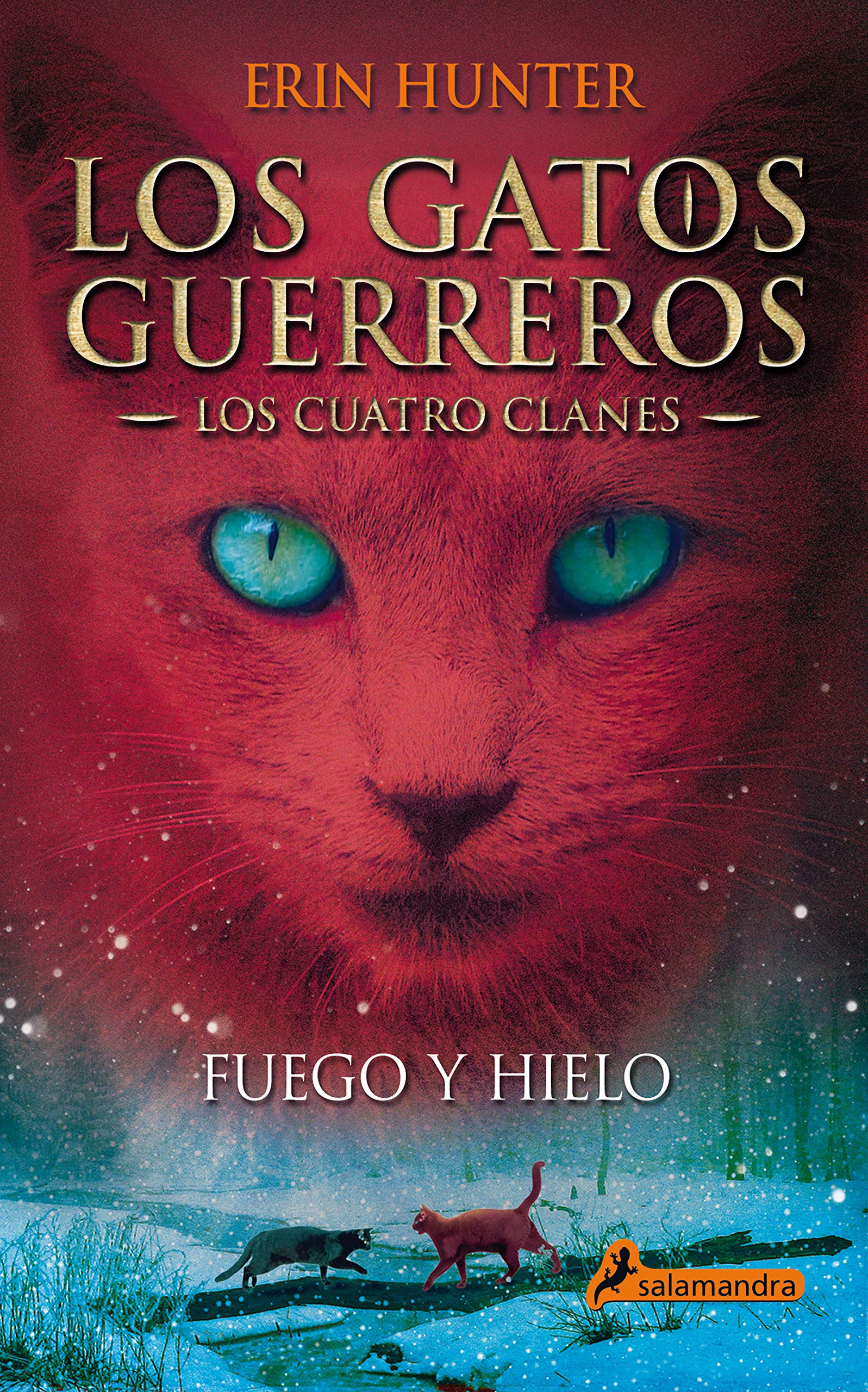 Fuego Y Hielo Fire And Ice Gatos Guerreros Warriors Spanish Edition 9788498384604 Hunter Erin Books