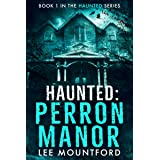 Haunted: Perron Manor