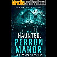 Haunted: Perron Manor book cover