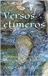 Versos efímeros: Romances, sonetos, liras, octavas reales... (Spanish