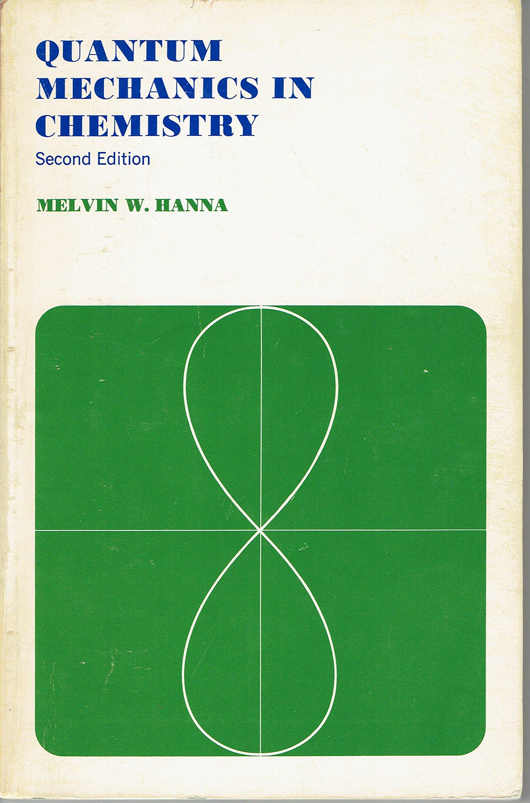 Quantum Mechanics In Chemistry Edition: Melvin Hanna