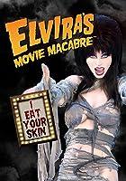 Elvira's Movie Macabre: I Eat Your Skin