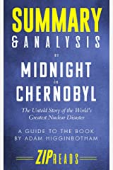 Summary & Analysis of Midnight in Chernobyl: The Untold Story of the World's Greatest Nuclear Disaster | A Guide to the Book by Adam Higginbotham Kindle Edition