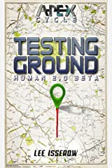 Testing Ground: The APEX Cycle #3 (H2.0_beta Book 1) Kindle Edition
