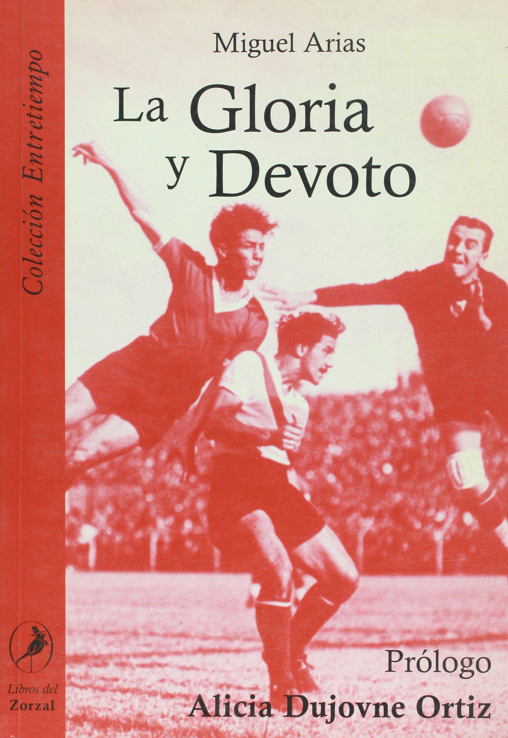 La Gloria y Devoto (Spanish Edition) by Libros del Zorzal