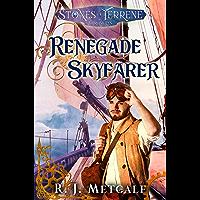 Renegade Skyfarer (The Stones of Terrene Chronicles Book 1) (English Edition)