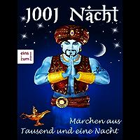 1001 Nacht - Märchen aus Tausend und eine Nacht - Tausendundeine Nacht: Sindbad der Seefahrer, Aladin und die Wunderlampe, Ali Baba und die vierzig Räuber ... andere Geschichten (Illustrierte Ausgabe)