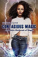 A Sudden Outbreak of Magic (Contagious Magic Book 1) Kindle Edition