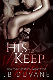His to Keep (She's Mine Book 2)