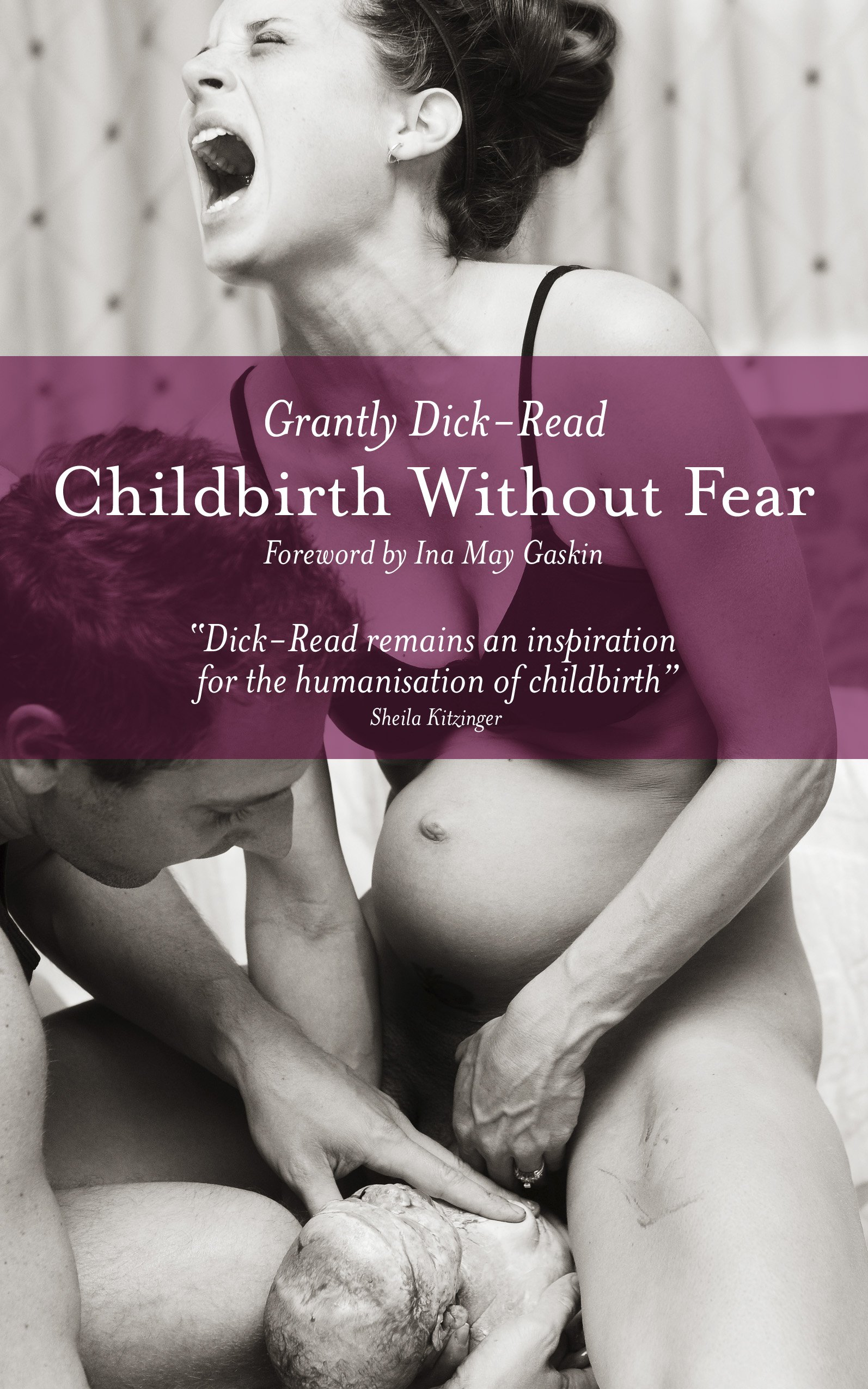 Childbirth Without Fear  The Principles And Practice Of Natural Childbirth  English Edition