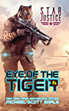 Eye of the Tiger: A Paranormal Space Opera Adventure (Star Justice Book 1) (English Edition)