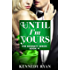 Until I'm Yours (The Bennett Series Book 4)
