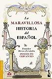 La maravillosa historia del español (Divulgación)