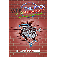 What the F*ck Just Happened?: Stories From the Supermarket (English Edition)