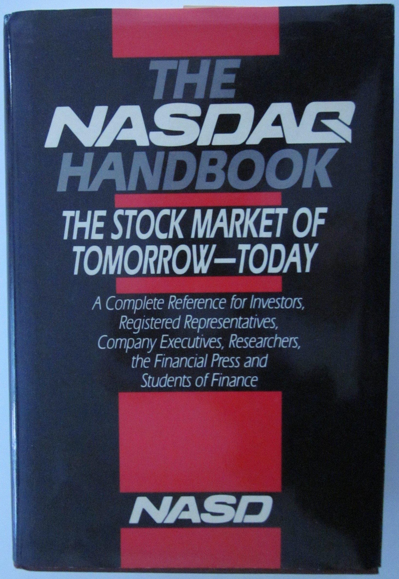 The NASDAQ Handbook: The Stock Market of Tomorrow-Today