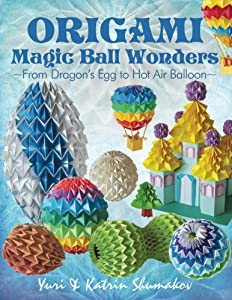 Origami Magic Ball Wonders: From Dragon's Egg to Hot Air Balloon