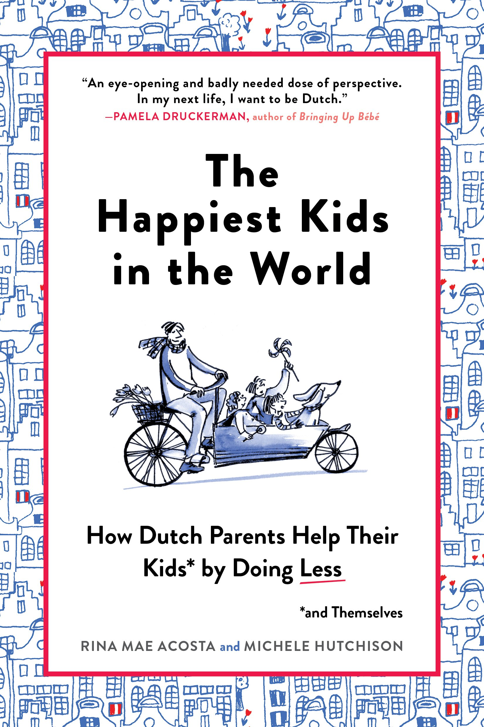 the-happiest-kids-in-the-world-how-dutch-parents-help-their-kids-and-themselves-by-doing-less