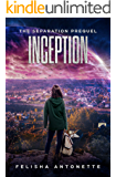 Inception: A Young Adult Post-Apocalyptic Dystopian Series (The Separation Trilogy Prequel)