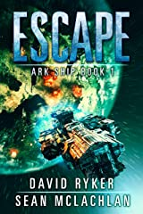 Escape (Ark Ship Book 1) Kindle Edition