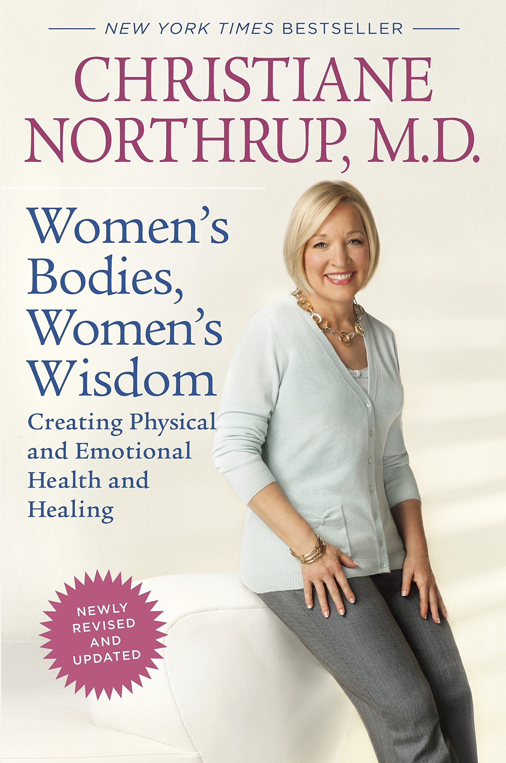 Women's Bodies, Women's Wisdom (Revised Edition): Creating Physical and Emotional Health and Healing