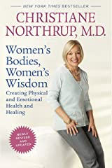 Women's Bodies, Women's Wisdom (Revised Edition): Creating Physical and Emotional Health and Healing Paperback