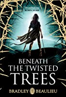 Beneath The Twisted Trees (Song Of The Shattered