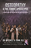 Osteopathy and the Zombie Apocalypse: A Career Guide for Pre-Med & Pre-College Students: Why you want to be an Osteopathic Medical Doctor at the End of the World!