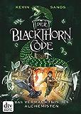 Der Blackthorn-Code - Das Vermächtnis des Alchemisten (Der Blackthorn Code)