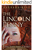 The Lincoln Penny (A Time Travel Series Book 1)