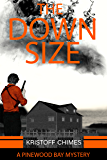 The Downsize (Pinewood Bay Mystery Book 2)