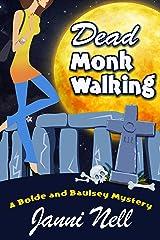 Dead Monk Walking (Bolde and Baulsey Mysteries Book 1)