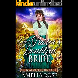 The Pastor's Doubtful Bride: Historical Western Bride Romance (Bear Creek Brides Book 7)